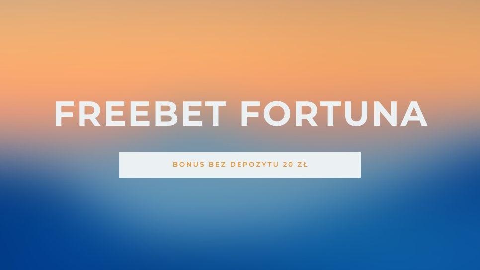 Freebet Fortuna