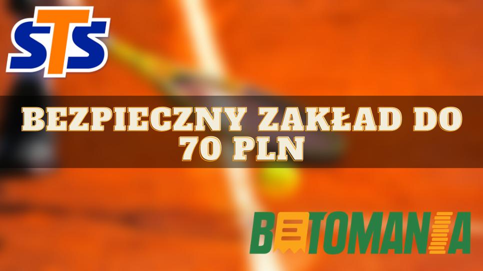 Bezpieczny zakład do 70 PLN