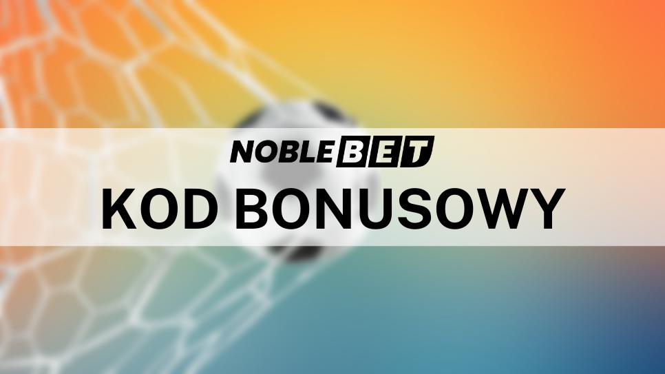 aktualne kody bonusowe w Noblebet