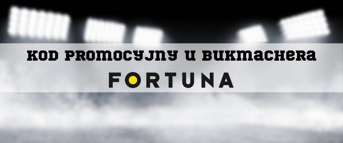 kod i bonusy u bukmachera Fortuna