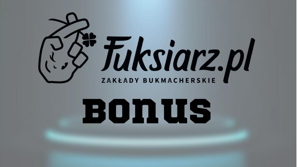 fuksiarz bonus bukmacherski